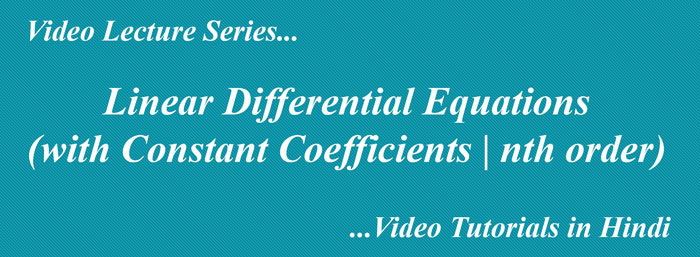 Linear Differential Equation (Constant Coefficients  nth order) in Hindi