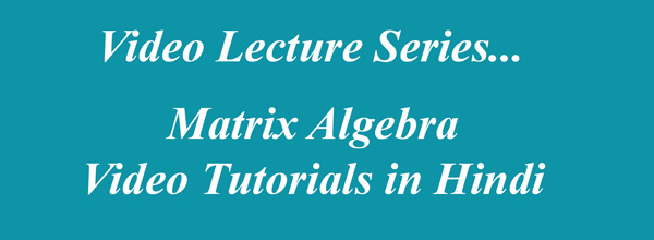 Matrix Algebra - Higher Engineering Maths in Hindi