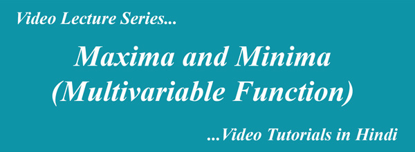 Maxima and Minima of Function of Two Variables in Hindi