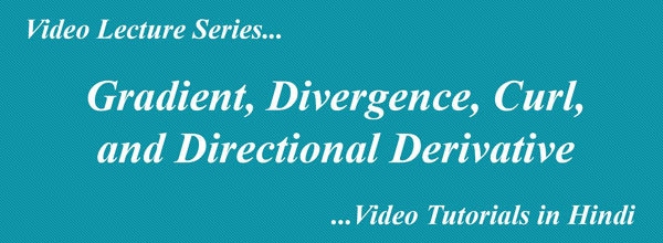 Gradient, Directional Derivative, Divergence, and Curl of Function in Hindi