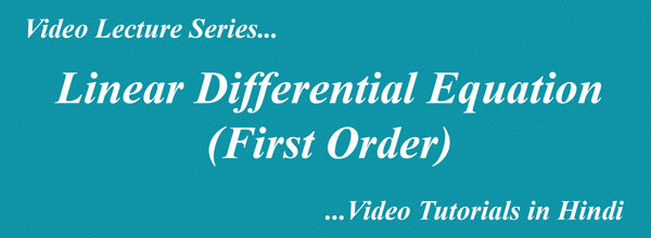 Linear Differential Equation - First Order  Video Tutorials in Hindi
