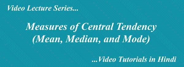 Measures of Central Tendency  Video Tutorials in Hindi