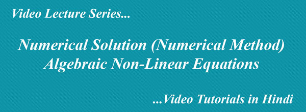 Numerical Solution of Algebraic Non-Linear Equations  Tutorials in Hindi