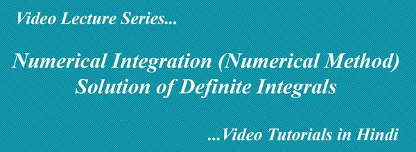Numerical Solution of Definite Integrals | Numerical Method in Hindi