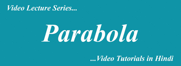 Parabola Complete Video Lectures (Hindi)  Maths Tutorials