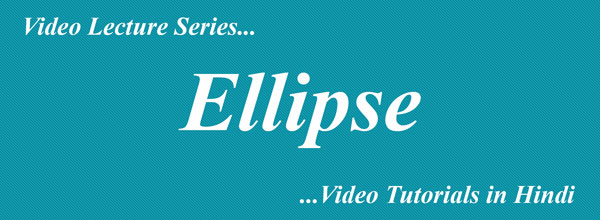 Ellipse Complete Video Lectures (Hindi)  Maths Tutorials