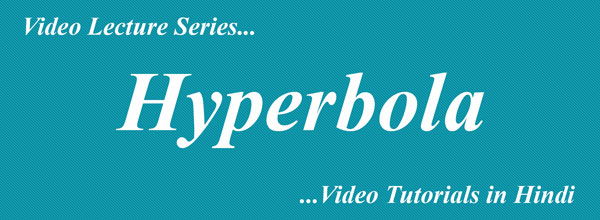 Hyperbola Complete Video Lectures (Hindi)  Maths Tutorials