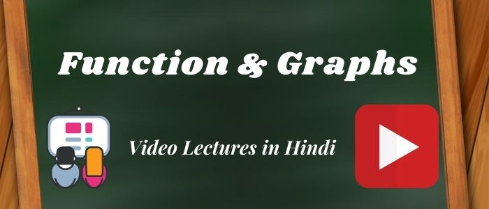 Function & Graph Complete Video Lectures (Hindi) | Maths Tutorials